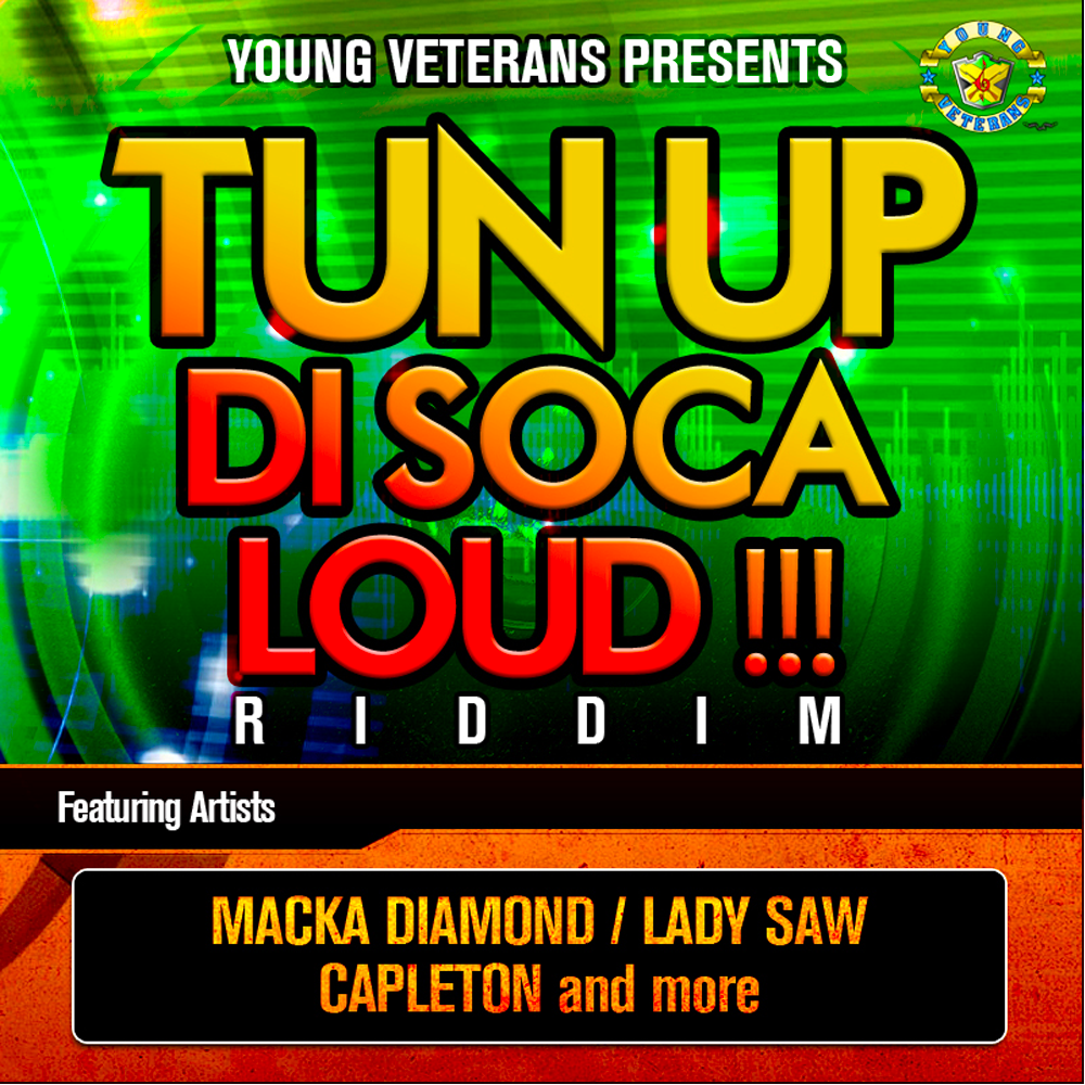 Tun Up Di Soca Loud !!! Riddim